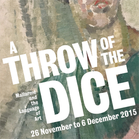 A Throw of The Dice. 26 November to 6 December 2015